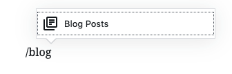Typing /blog as a shortcut to adding the Blog Posts block