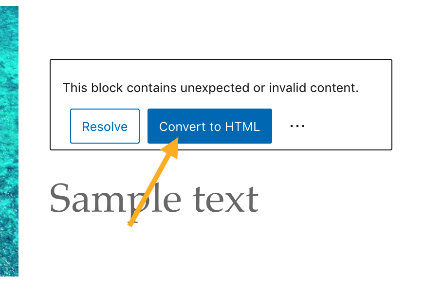 "Screenshot: a block showing the text ""This block contains unexpected or invalid content"" pointing to 'Convert to HTML'."