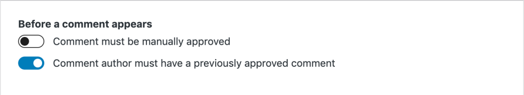 """""""Before a comment appears"""" section with two toggles: Comment must be manually approved; and Comment author must have a previously approved comment."""