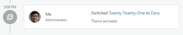 Captura de tela do Registro de atividades que mostra que um administrador do site mudou o tema de Twenty Twenty-One para Dara.